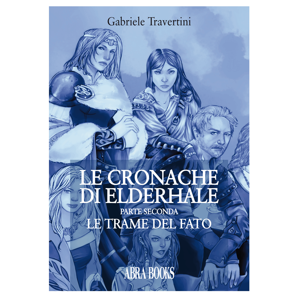 Gabriele Travertini, LE CRONACHE DI ELDERHALE, II