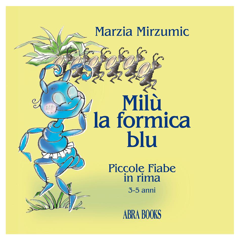 Marzia Mirzumic, MILÙ LA FORMICA BLU
