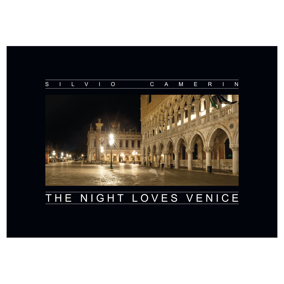 Silvio Camerin, THE NIGHT LOVES VENICE