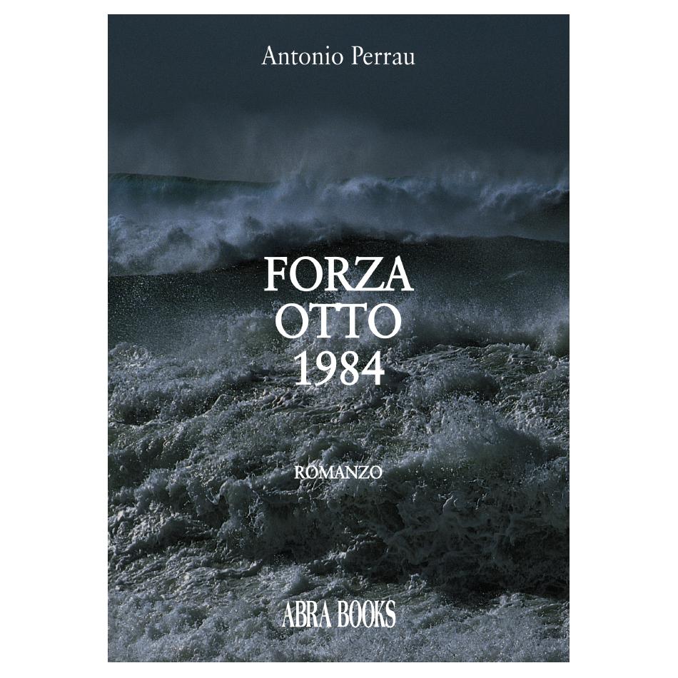 Antonio Perrau, FORZA OTTO 1984
