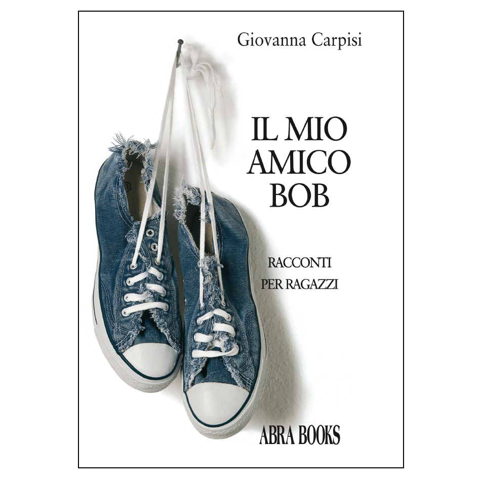 Giovanna Carpisi, IL MIO AMICO BOB