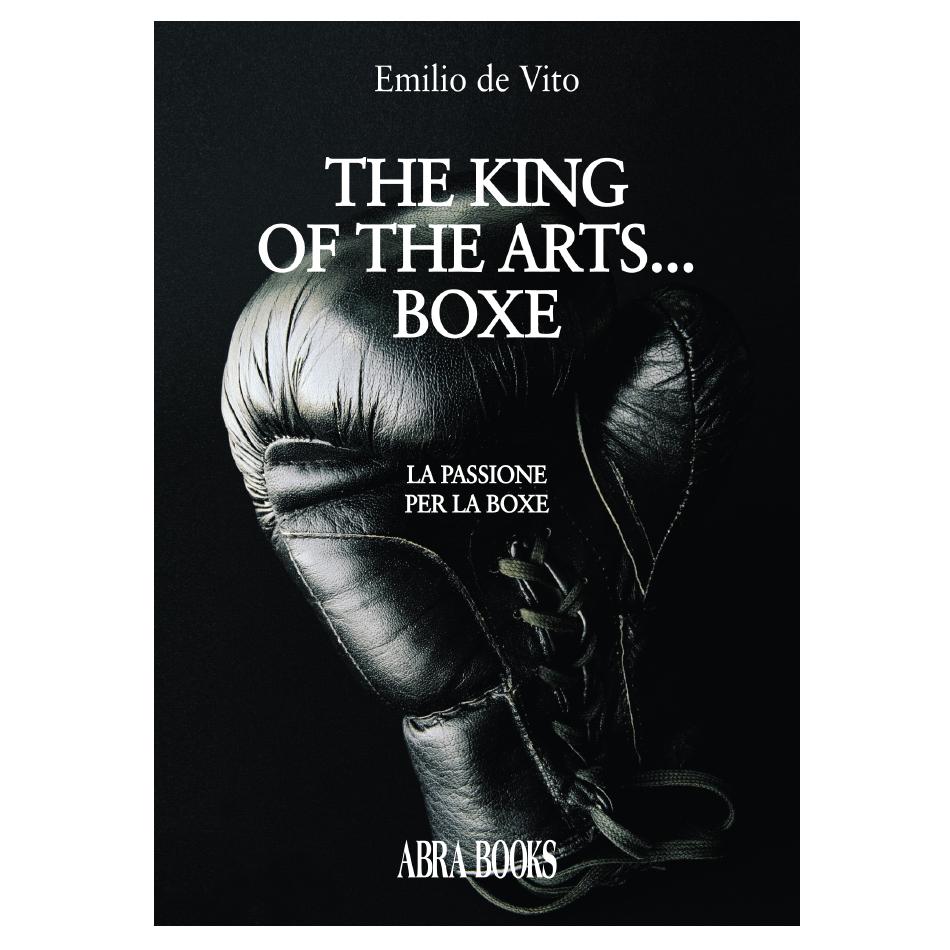 Emilio de Vito, THE KING OF THE ARTS... BOXE