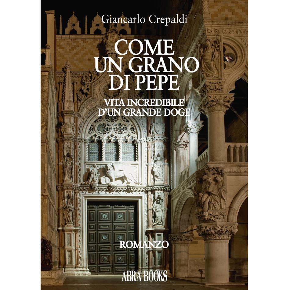 Giancarlo Crepaldi - COME  UN GRANO DI PEPE
