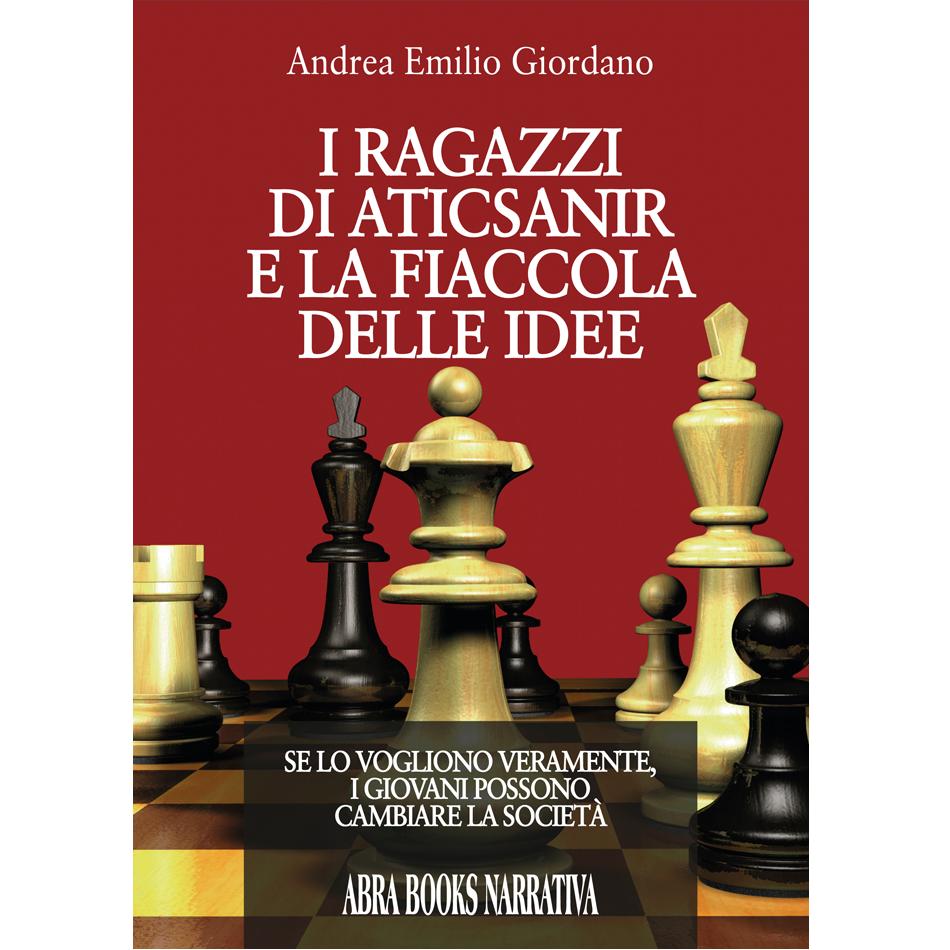 Andrea Emilio Giordano - I RAGAZZI DI ACTISANIR E LA FIACCOLA DELLE IDEE