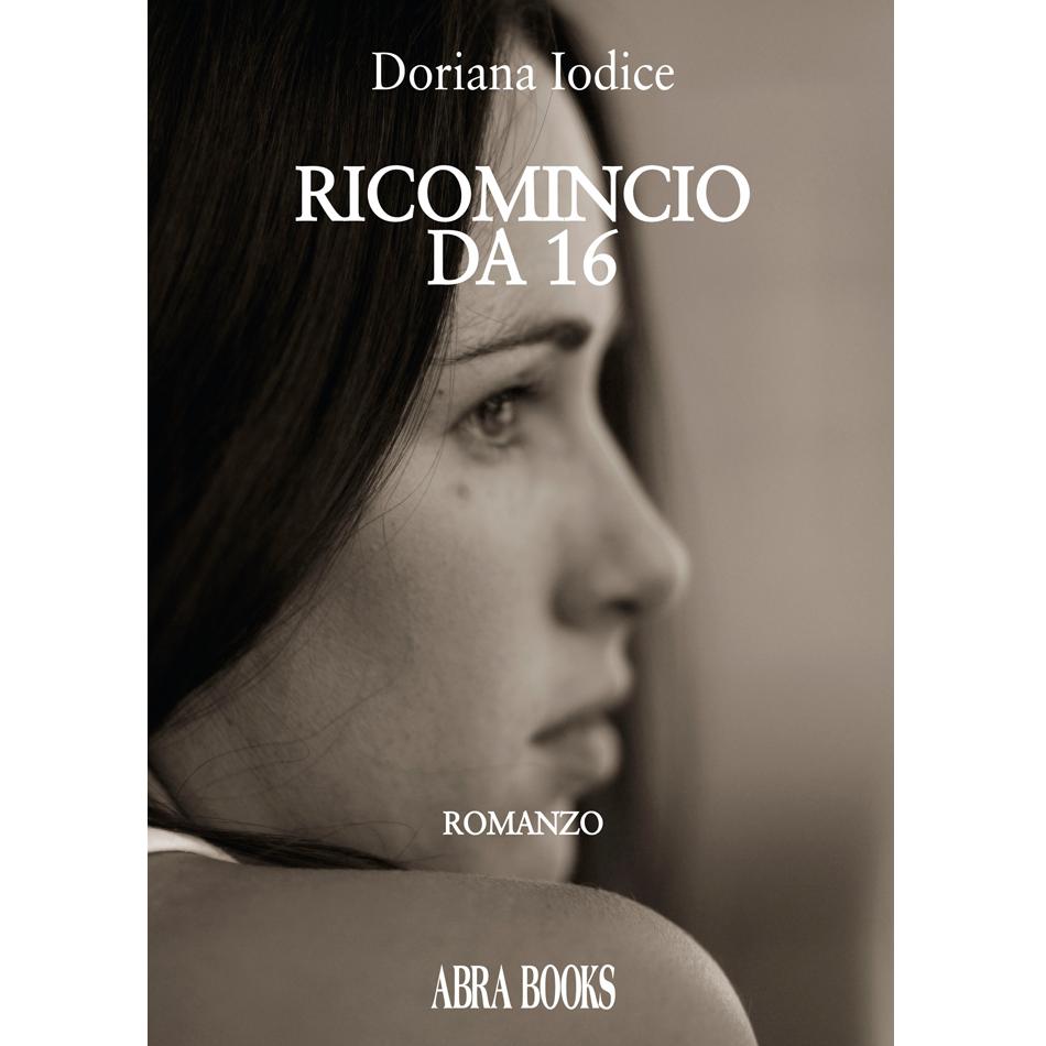 Doriana Iodice - RICOMINCIO DA 16