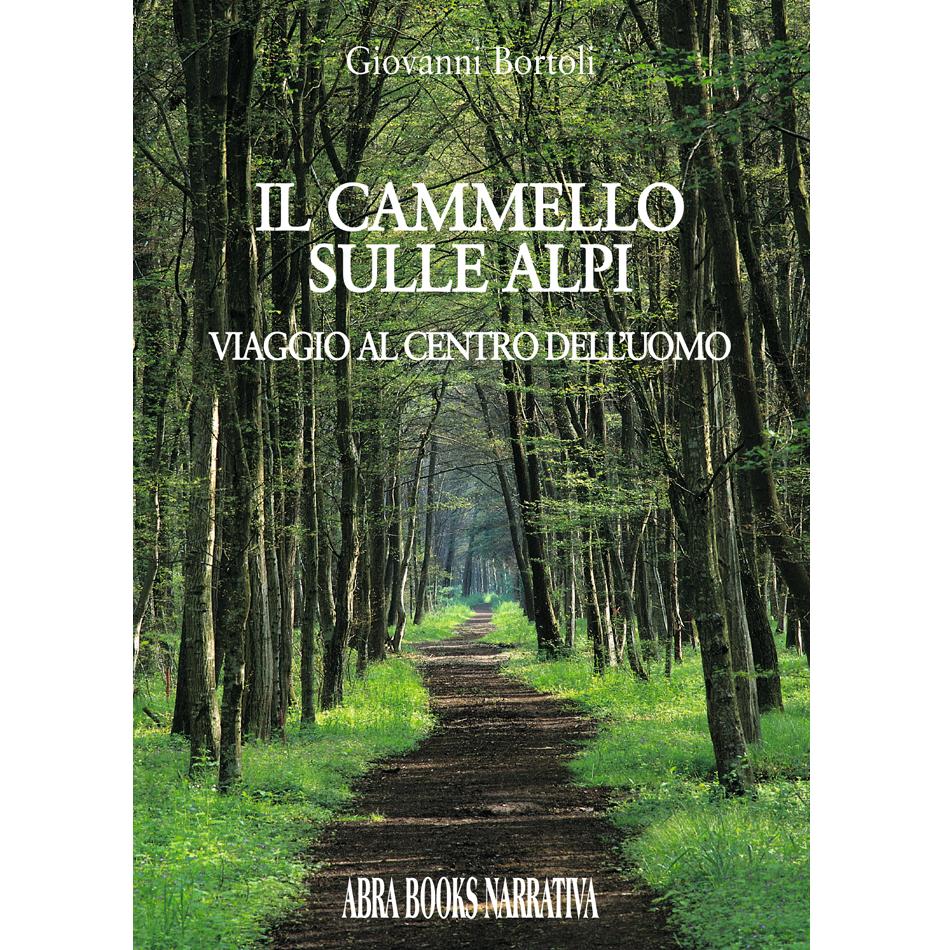 Giovanni Bortoli - IL CAMMELLO SULLE ALPI