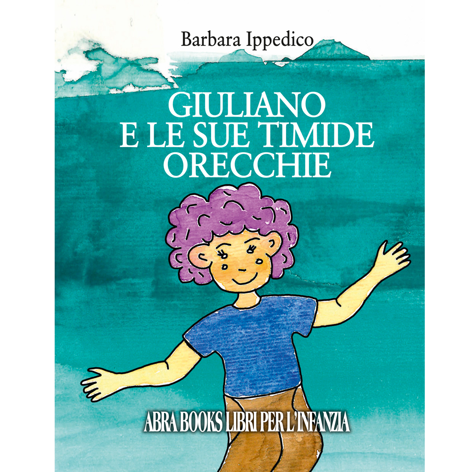 Barbara Ippedico - GIULIANO E LE SUE TIMIDE ORECCHIE