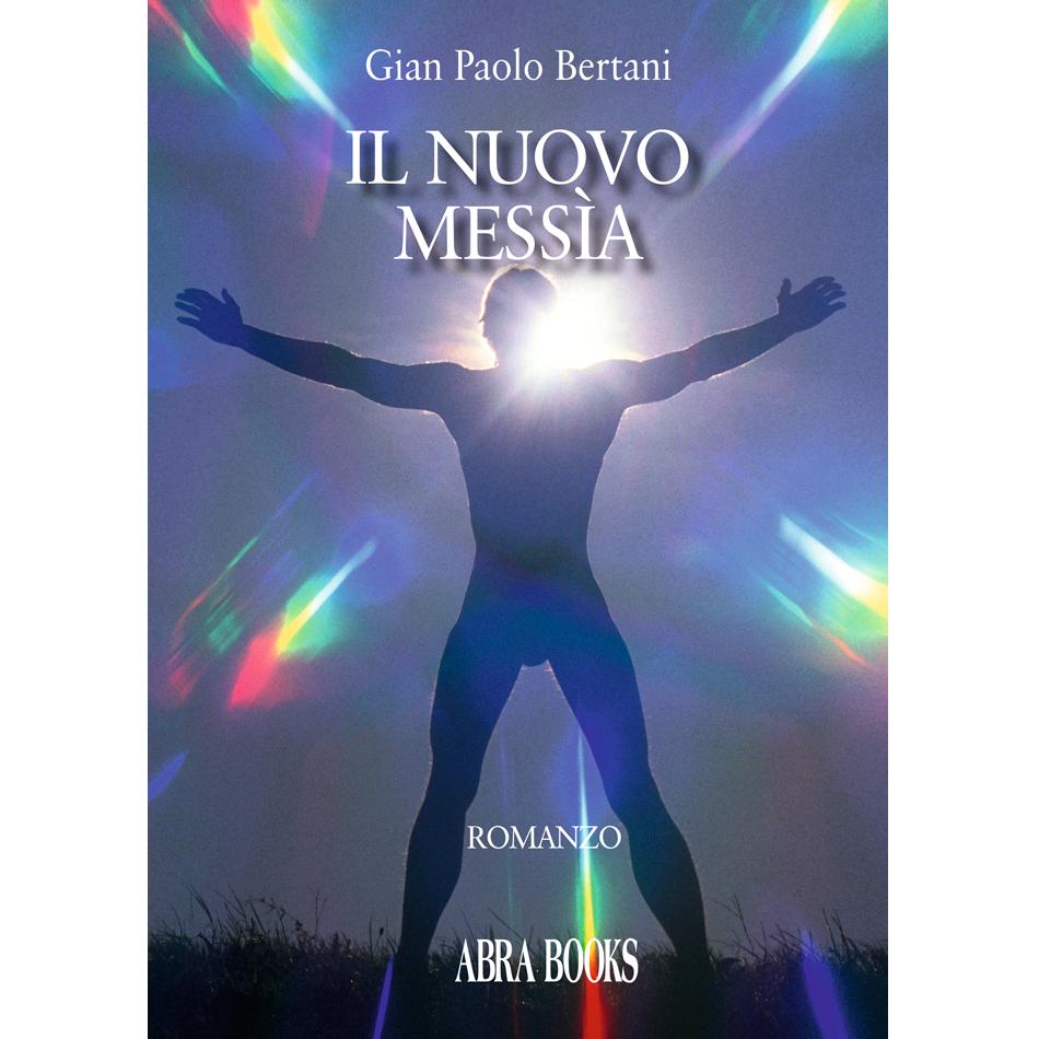 Gian Paolo Bertani - IL NUOVO MESSÌA