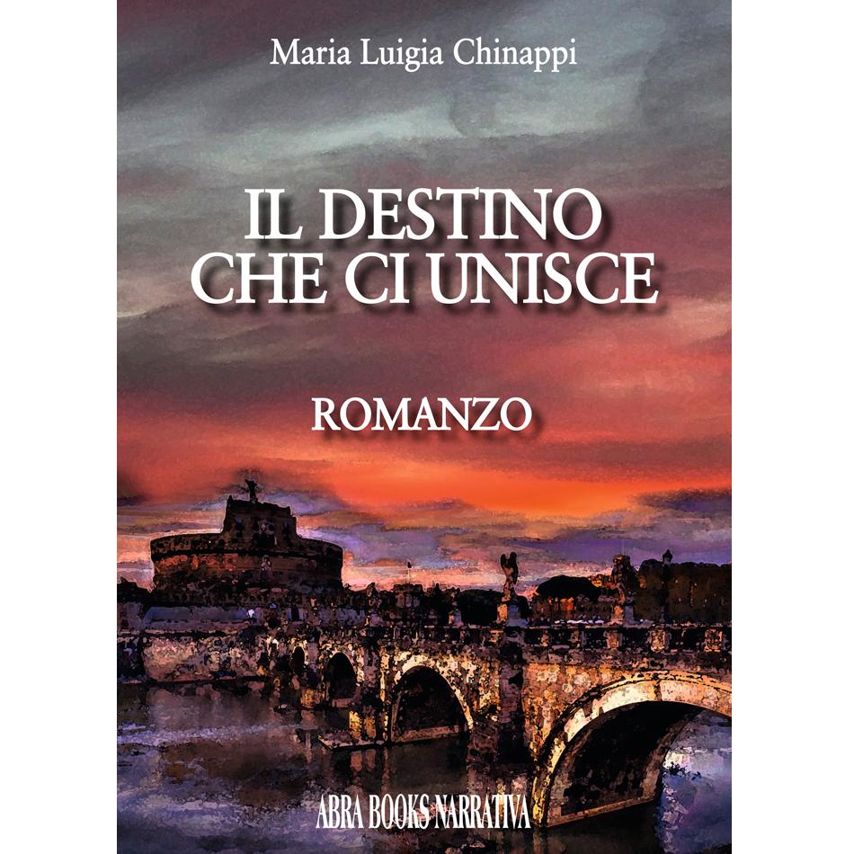 Maria Luigia Chinappi, IL DESTINO CHE CI UNISCE