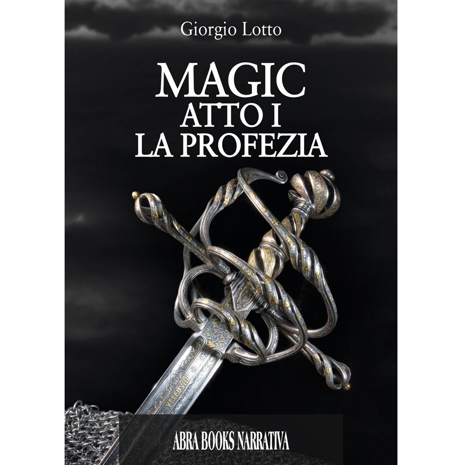 Giorgio Lotto, MAGIC - ATTO I - LA PROFEZIA