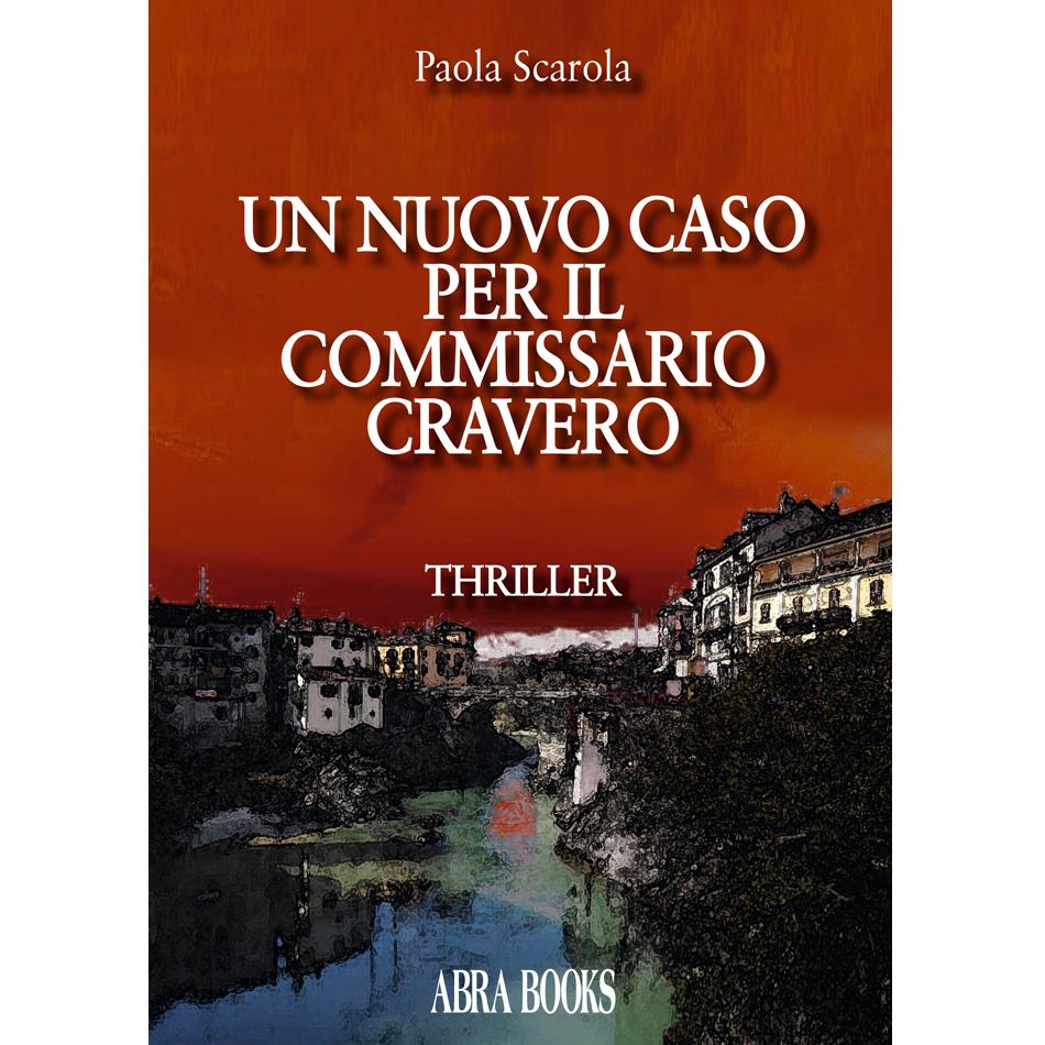 Paola Scarola - UN NUOVO CASO PER IL COMMISSARIO CRAVERO