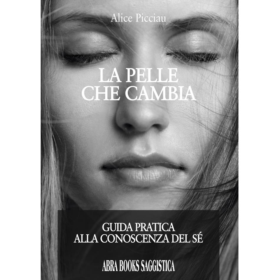 Alice Picciau, LA PELLE CHE CAMBIA