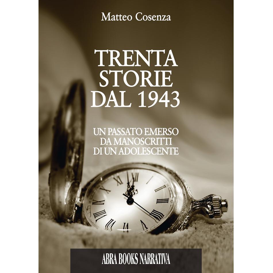 Matteo Cosenza, TRENTA STORIE DAL 1943