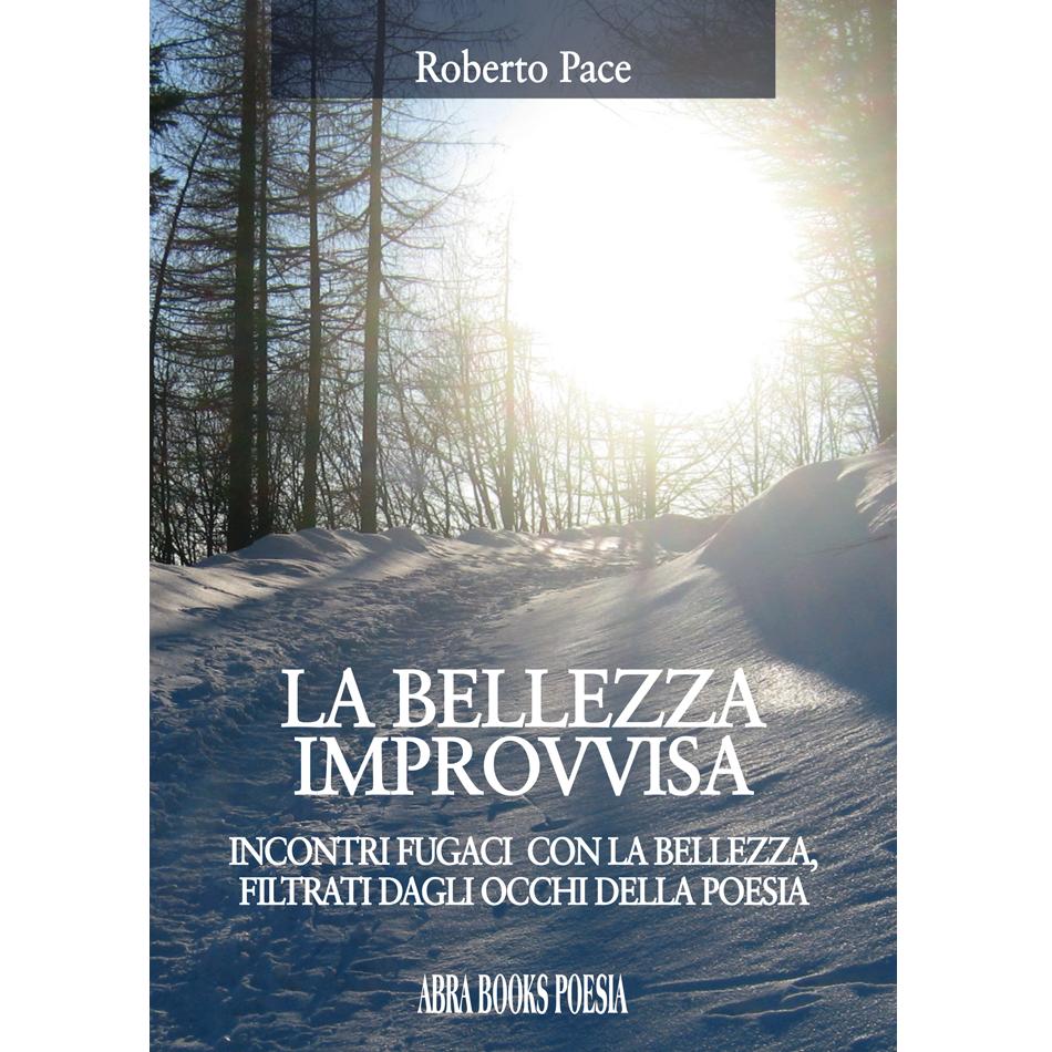 Roberto Pace - LA BELLEZZA  IMPROVVISA