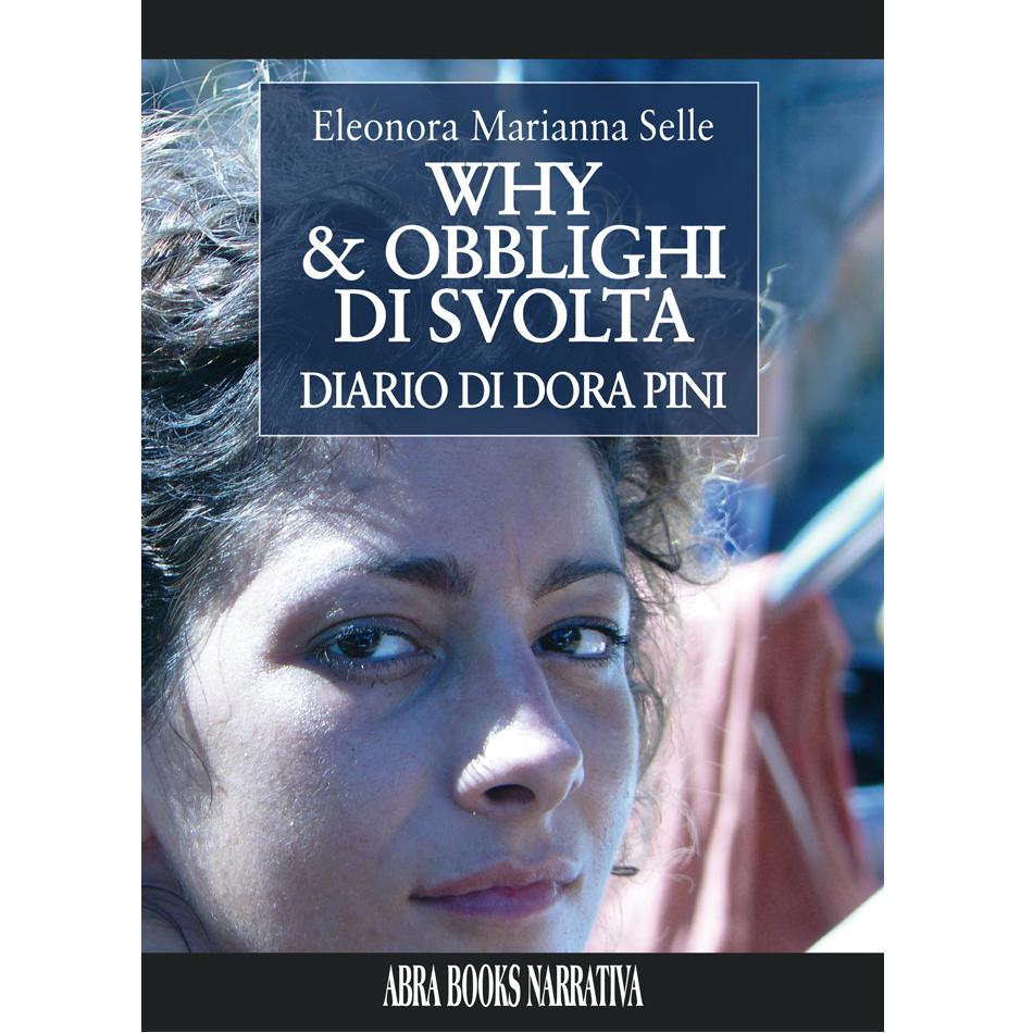Eleonora Marianna Selle - WHY & OBBLIGHI DI SVOLTA