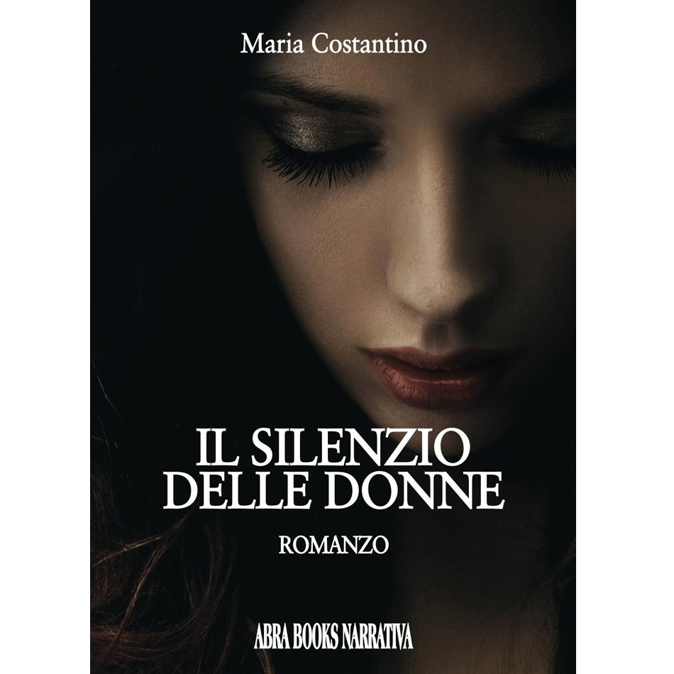 Maria Costantino - IL SILENZIO DELLE DONNE