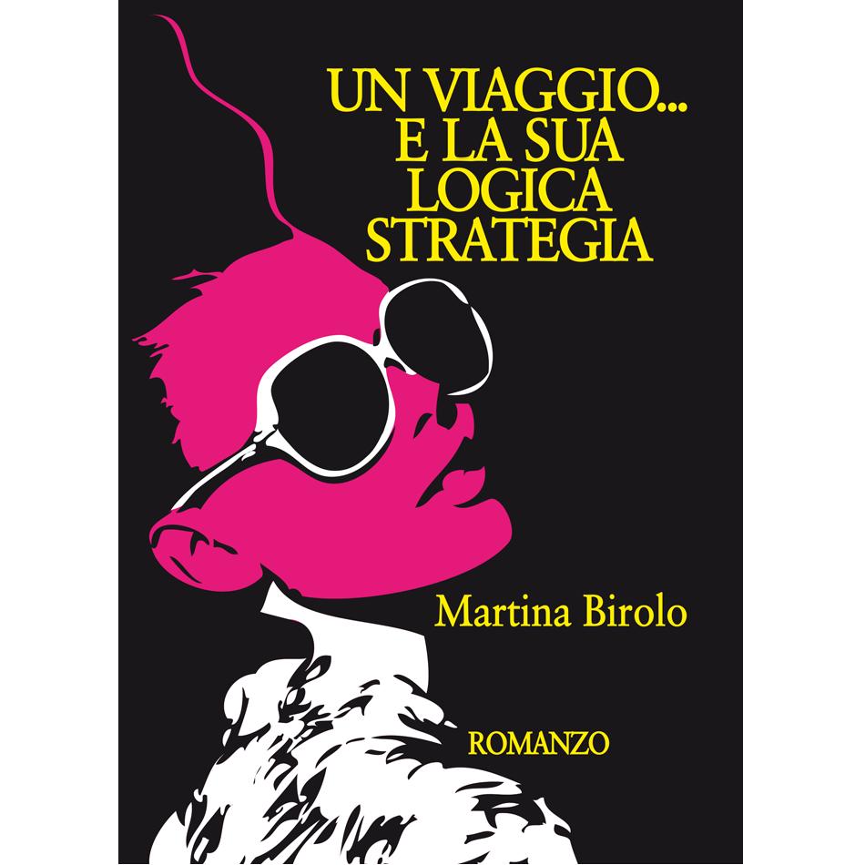 Martina Birolo - UN VIAGGIO... E LA SUA LOGICA STRATEGIA
