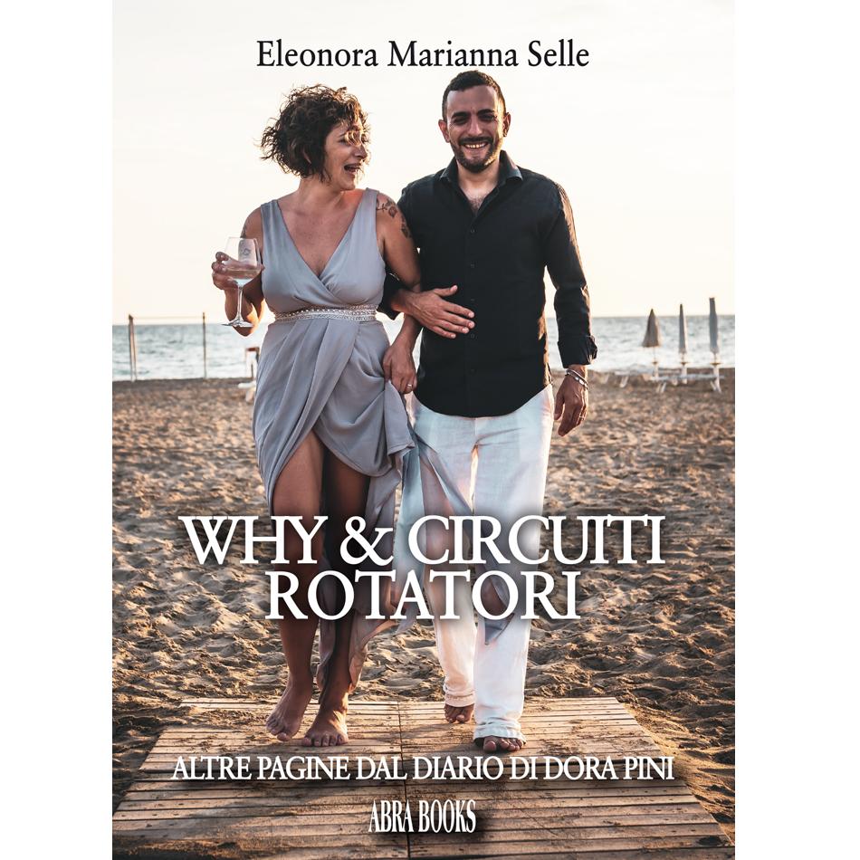 Eleonora Marianna Selle - WHY & CIRCUITI ROTATORI