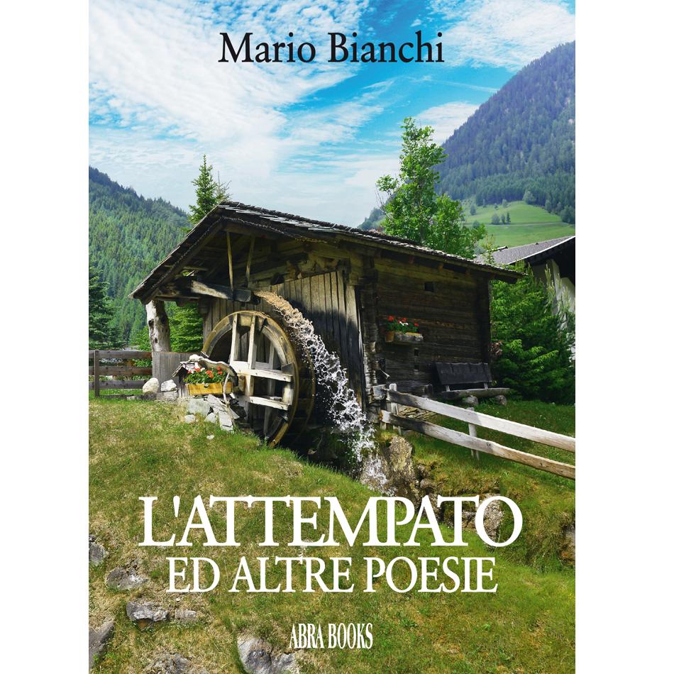 Mario Bianchi - L'ATTEMPATO ED ALTRE POESIE