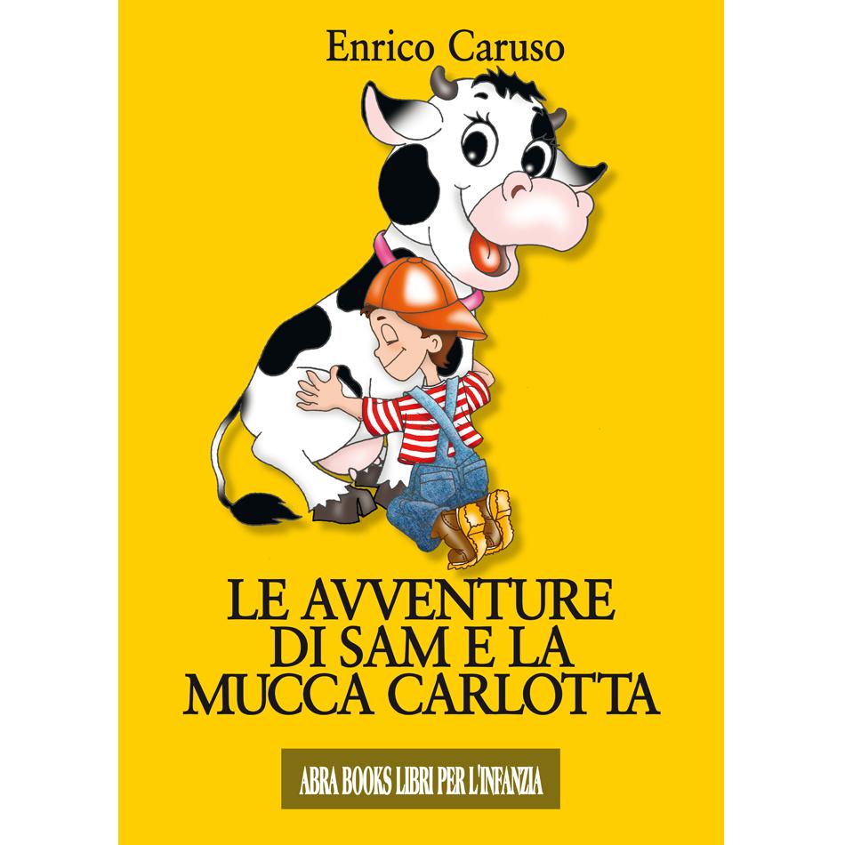 Enrico Caruso - LE AVVENTURE DI SAM E LA  MUCCA CARLOTTA