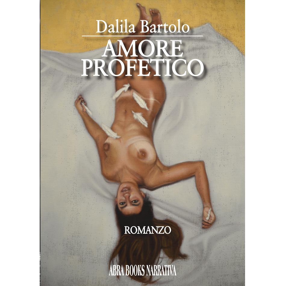 Dalila Bartolo - AMORE  PROFETICO