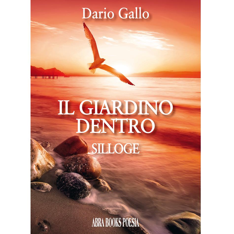 Dario Gallo - IL GIARDINO DENTRO - Silloge