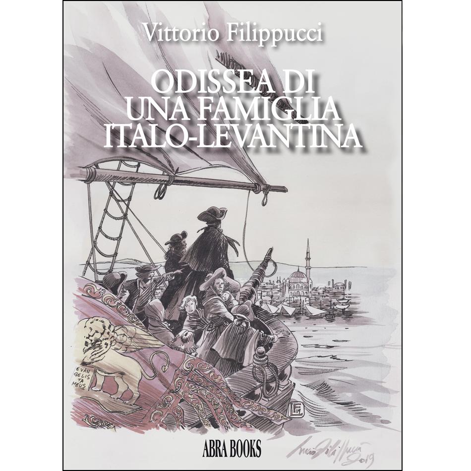 Vittorio Filippucci - ODISSEA DI UNA FAMIGLIA ITALO-LEVANTINA