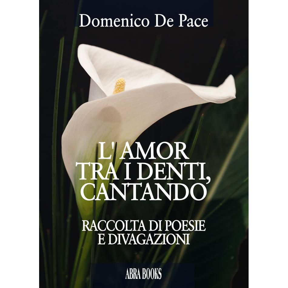 Domenico De Pace- L' AMOR  TRA I DENTI, CANTANDO
