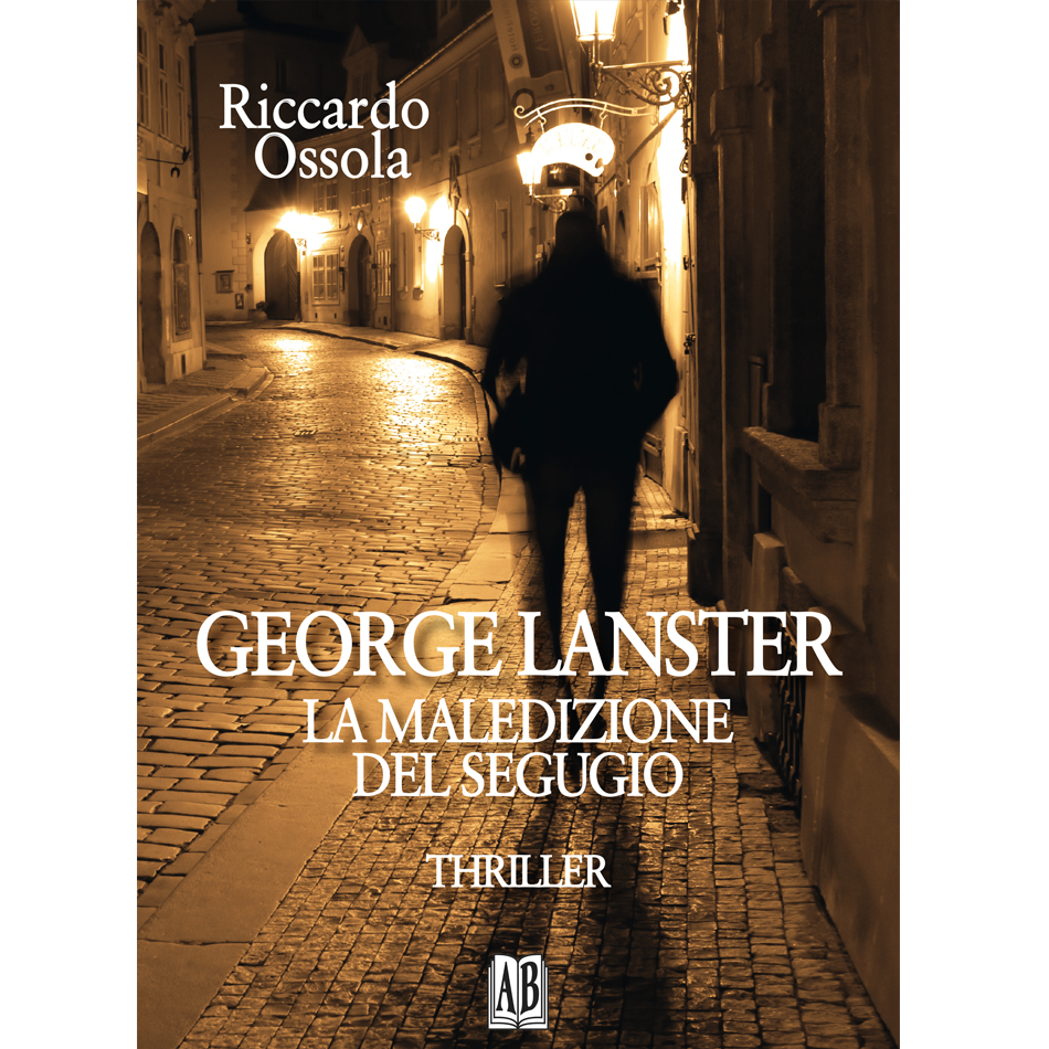 Riccardo  Ossola - GEORGE LANSTER, LA MALEDIZIONE DEL SEGUGIO
