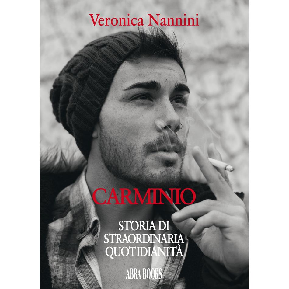 Veronica Nannini - CARMINIO, STORIA DI  STRAORDINARIA  QUOTIDIANITÀ