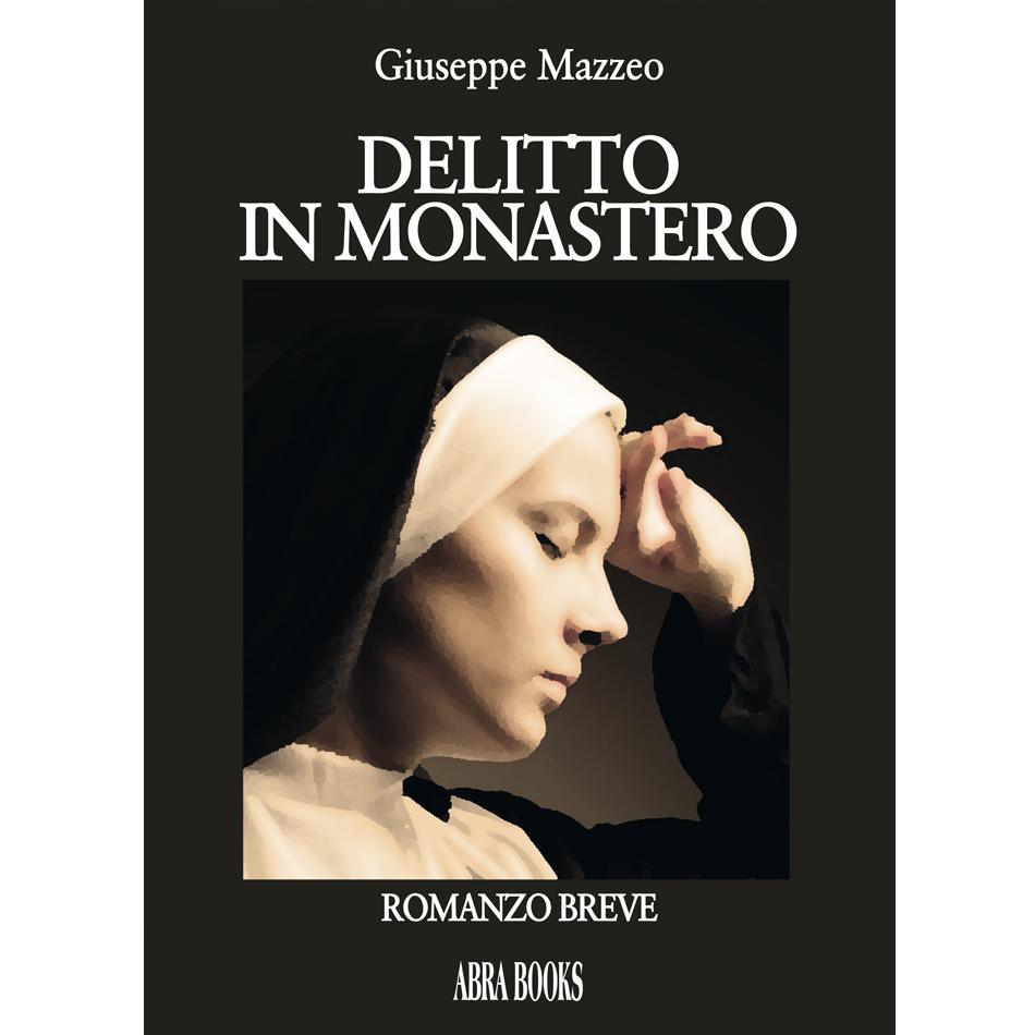 Giuseppe Mazzeo- DELITTO IN MONASTERO