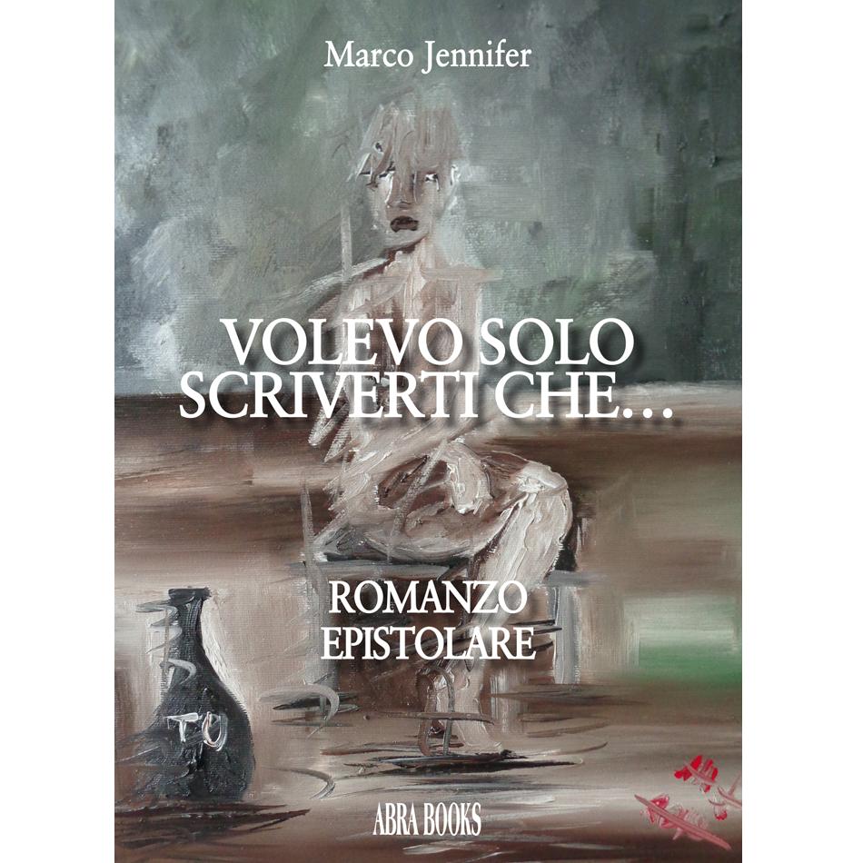 Marco Jennifer - VOLEVO SOLO SCRIVERTI CHE…