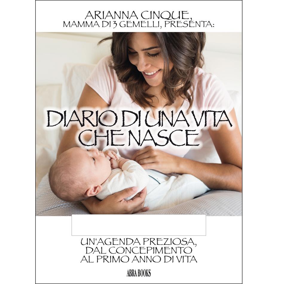 Arianna Cinque - DIARIO DI UNA VITA  CHE NASCE
