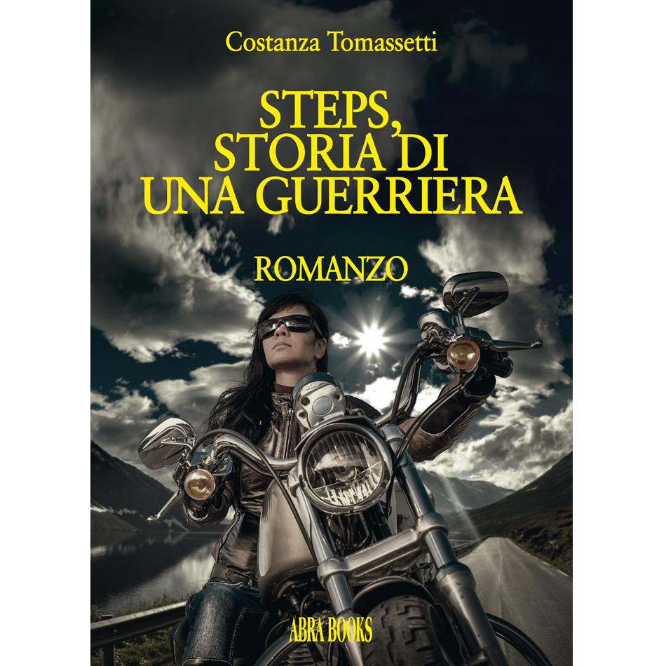 Costanza Tomassetti - STEPS, STORIA DI UNA GUERRIERA - Romanzo