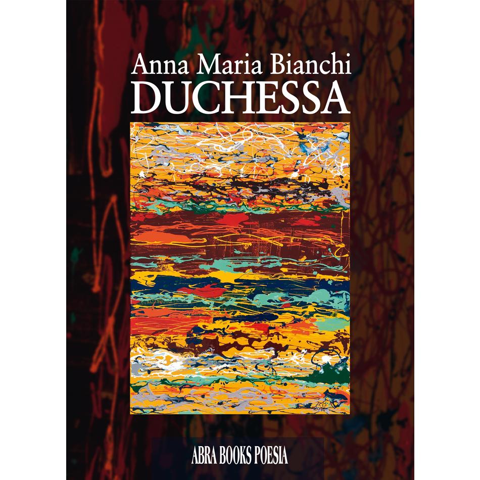 Anna Maria Bianchi, DUCHESSA - Poesie
