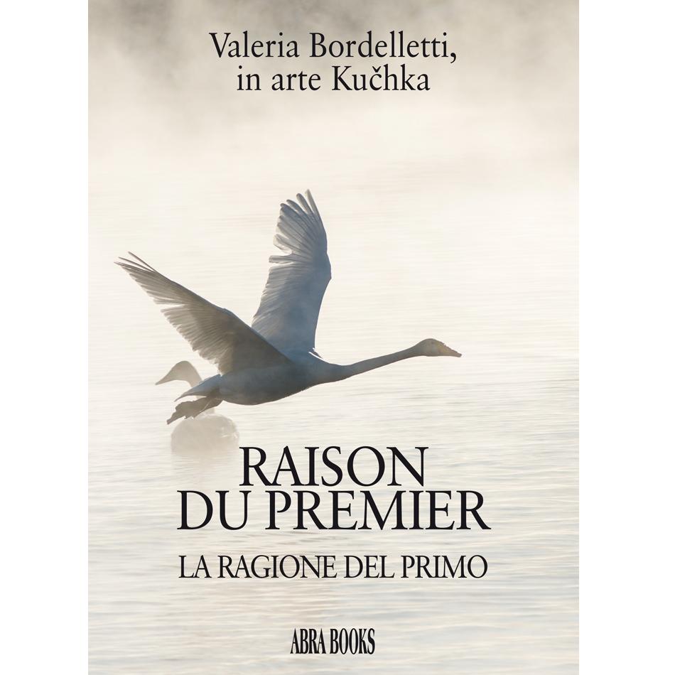 Valeria Bordelletti, in arte Kučhka, RAISON DU PREMIER - La ragione del primo
