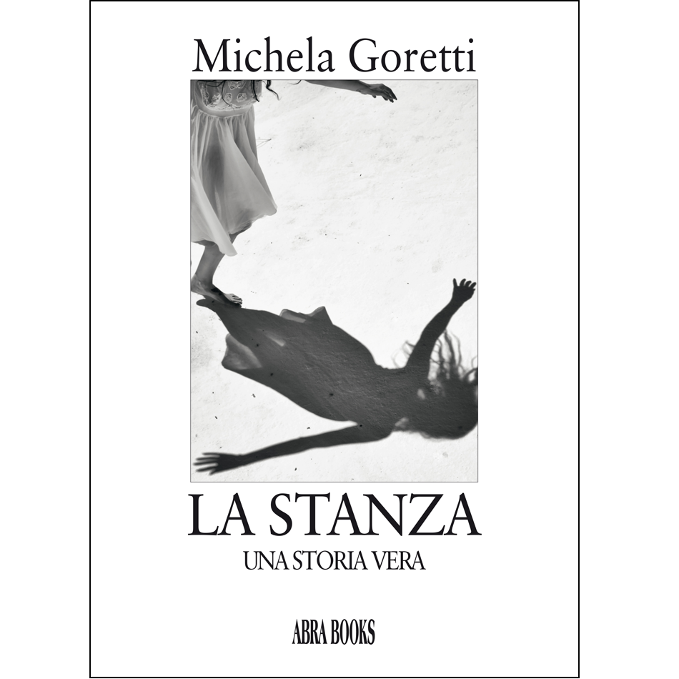 Michela Goretti, LA STANZA - Una storia vera