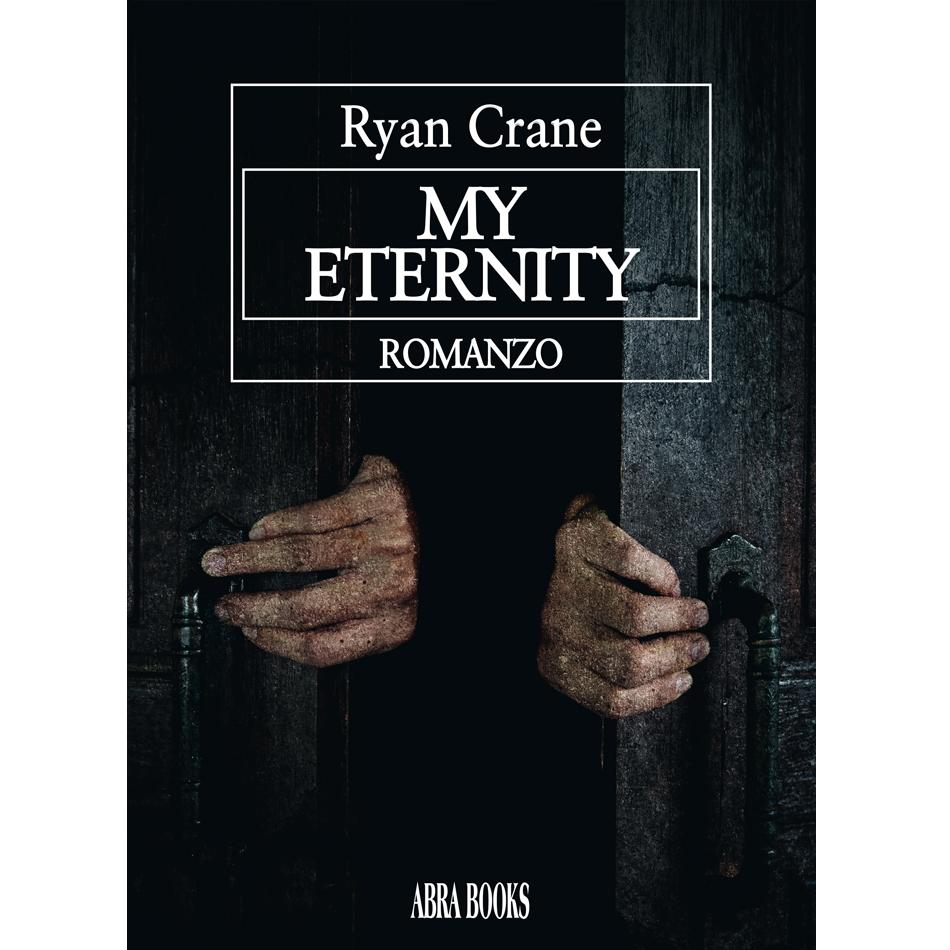 Ryan Crane, MY ETERNITY - Romanzo