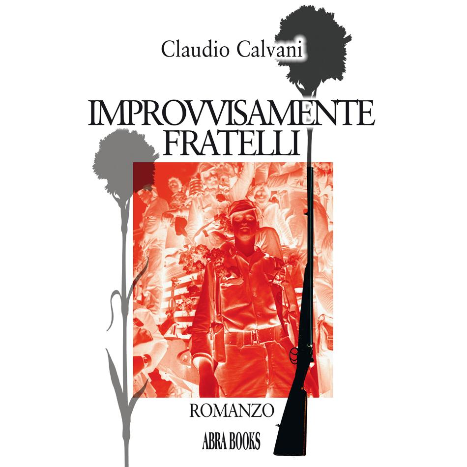 Claudio Calvani, IMPROVVISAMENTE FRATELLI - Romanzo