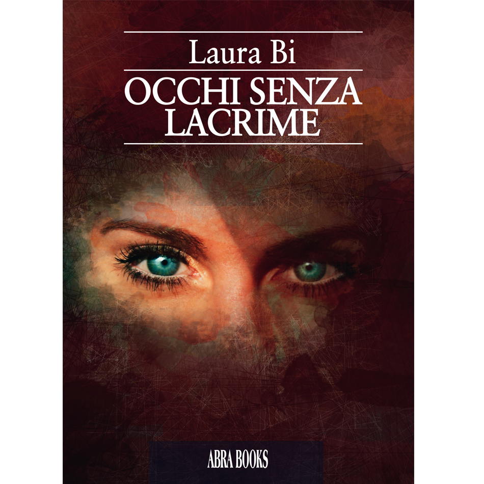 Laura Bi, OCCHI SENZA LACRIME