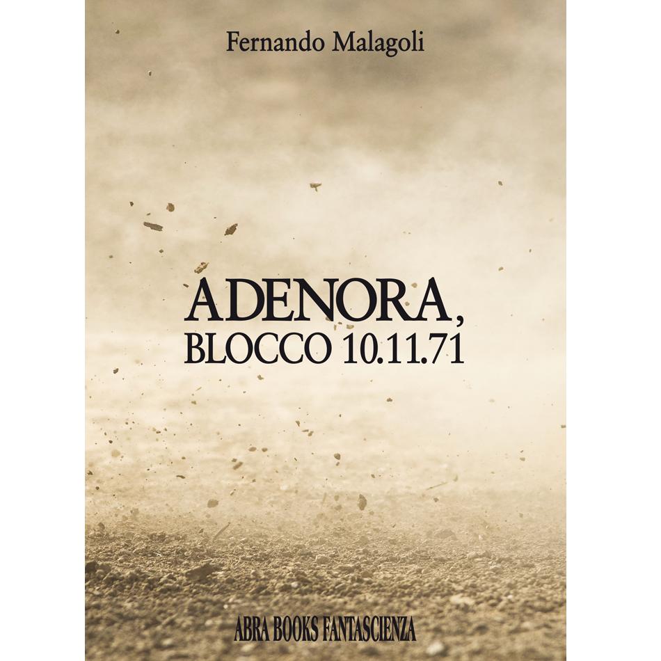 Fernando Malagoli, ADENORA, BLOCCO 10.11.71 - Fantascienza