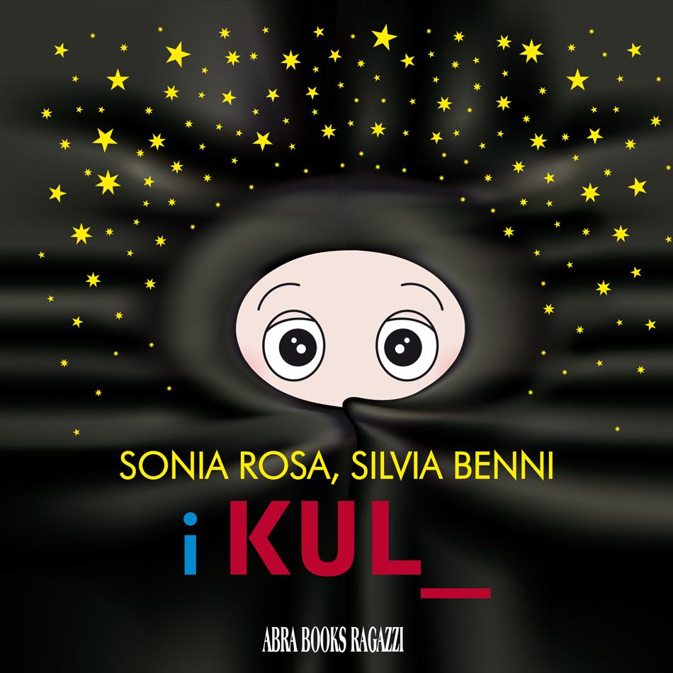 Sonia Rosa, Silvia Benni - I KUL_ - Novella illustrata