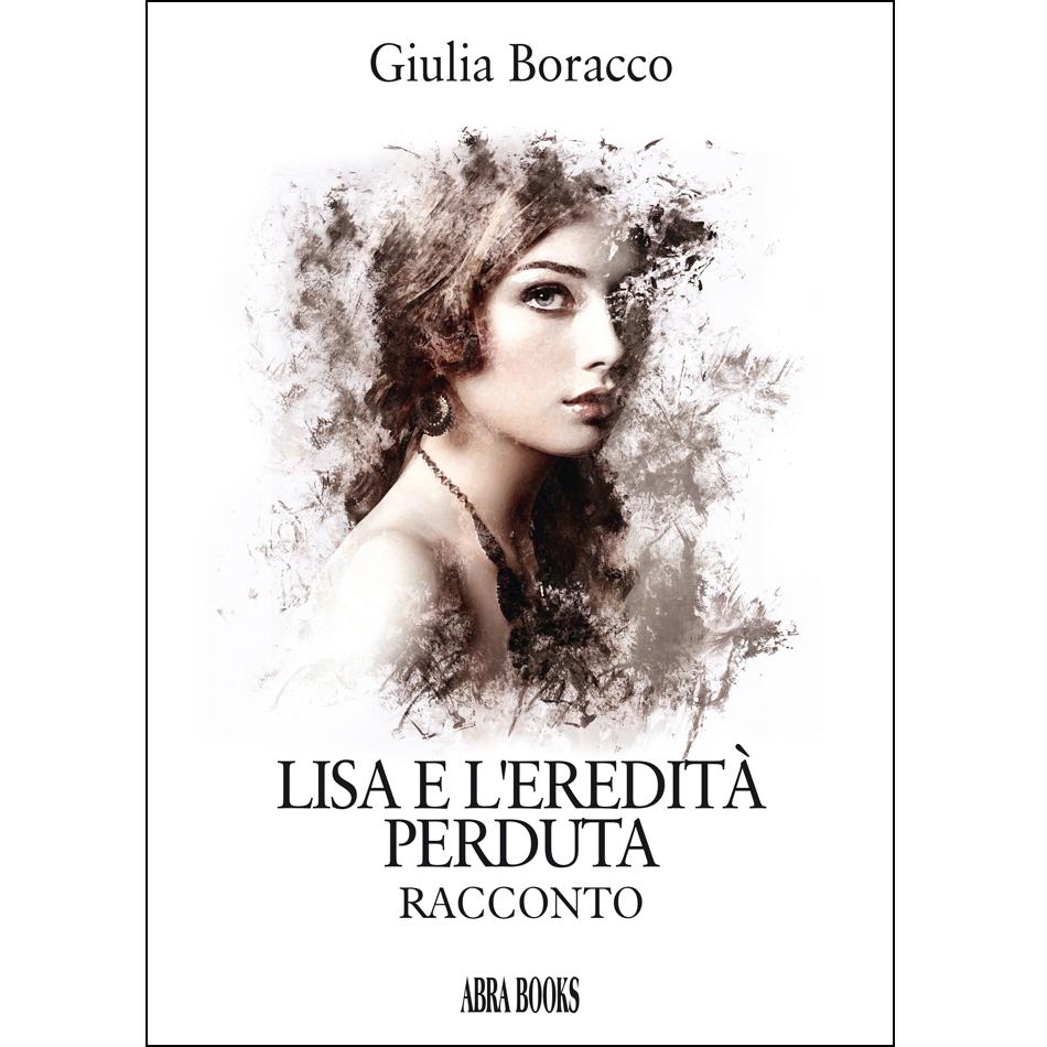 Giulia Boracco, LISA E L'EREDITÀ  PERDUTA