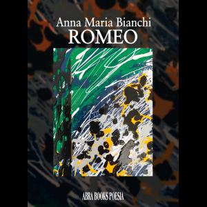 Anna Maria Bianchi, ROMEO - Poesia