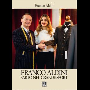 Franco Aldini, FRANCO ALDINI SARTO NEL GRANDE SPORT