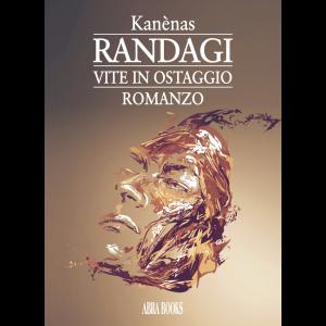 Kanènas, RANDAGI Vite in ostaggio - Romanzo
