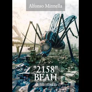 "Alfonso Minnella, ""2158"" BEAH - Fantascienza"