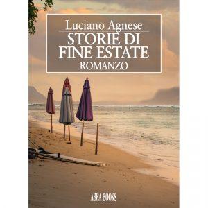 Luciano Agnese, STORIE DI  FINE ESTATE - ROMANZO
