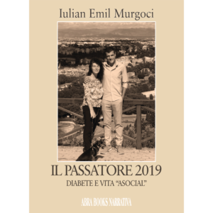 """Iulian Emil Murgoci, IL PASSATORE 2019 - DIABETE E VITA """"ASOCIAL"""""""