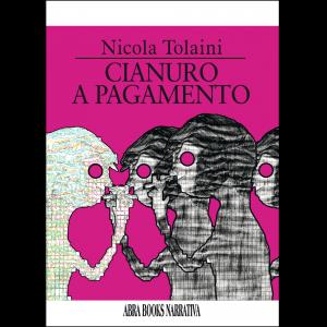 Nicola Tolaini, CIANURO  A PAGAMENTO - Narrativa